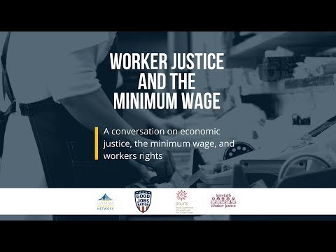 Worker Justice and the Minimum Wage Bill