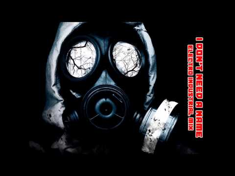 Electro Industrial Mix by I Don't Need A Name