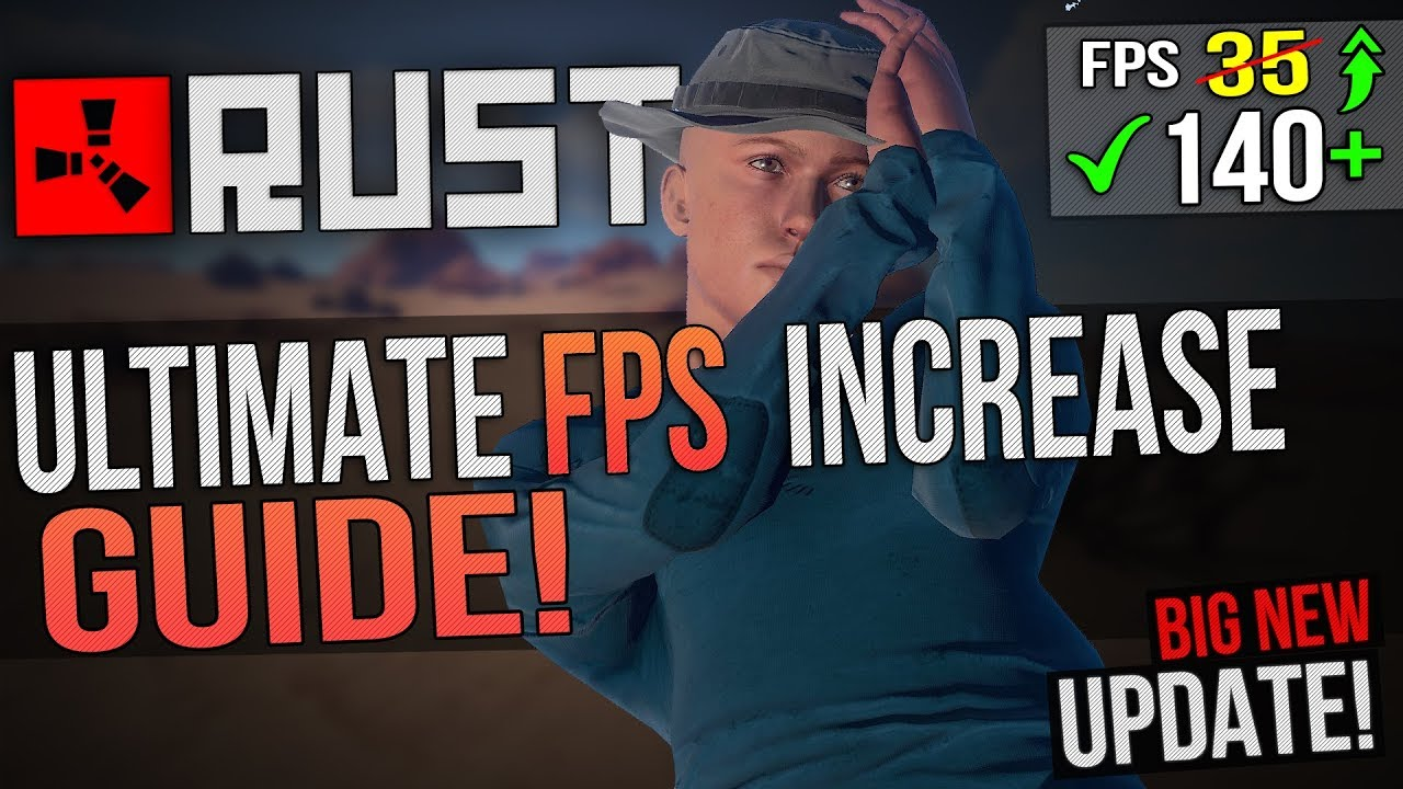 🔧 RUST: Dramatically increase performance / FPS with any setup! {2018} Lag  / FPS drop fix