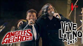 Ángeles Negros & Luis Navejas - VIVE LATINO 2015 [2]