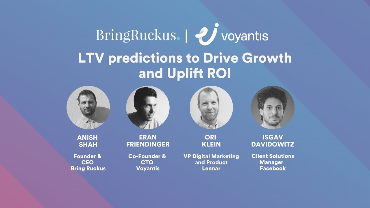Bring Ruckus | Voyantis: LTV predictions to Drive Growth and Uplift ROI