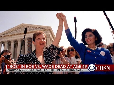 Norma McCorvey, 'Jane Roe' of Roe v. Wade, changed abortion ...