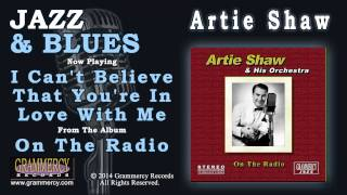 Artie Shaw - I Can