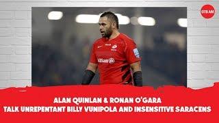 Alan Quinlan & Ronan O'Gara talk unrepentant Billy Vunipola & insensitive Saracens