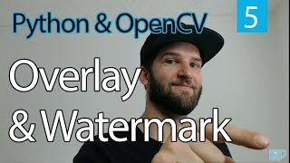 OpenCV PYTHON Tutorial #5 Overlay and Watermark // Learn OpeanCV with Python