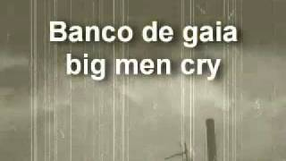 banco de gaia  -  big men cry