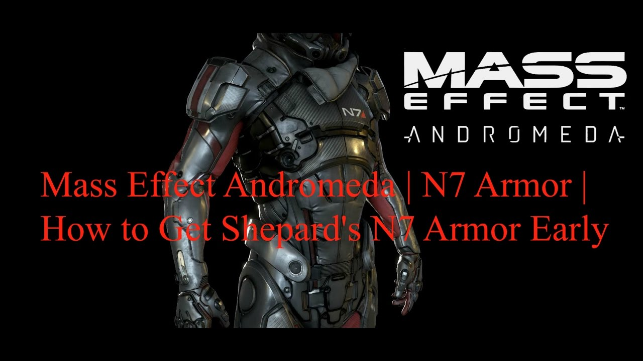 Mass Effect Andromeda N7 Armor How To Get Shepards N7 Armor