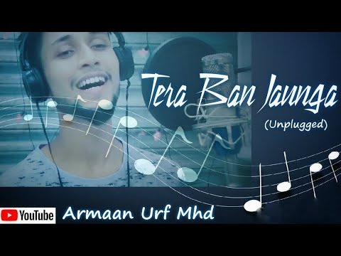 kabir-singh:-tera-ban-jaunga-(reprise)-|-akhil-sachdeva-|-love-song-2019-|-cover-by-armaan-urf-mhd