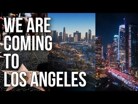 We Are Coming To Los Angeles