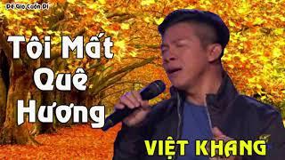 Việt Khang - Tôi Mất Quê Hương Những Ca Khúc Để Đời Hay Nhất Của Việt Khang