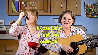 Breakfast Gives Me Energy | Erin Lee and Laura Doherty