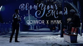 Connor x Hank | Blow your Mind