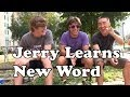 Funny Story Fail: Jerry Learns A New Word