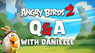 Angry Birds 2 | Q&A with Danielle