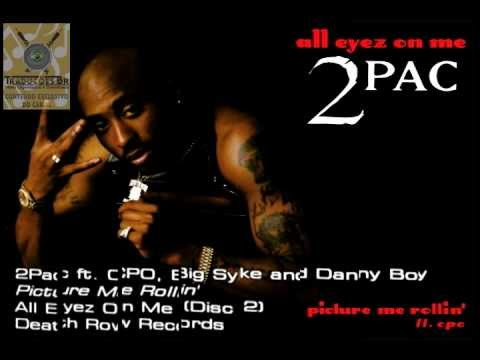 2Pac ft. CPO, Big Syke and Danny Boy - Picture Me Rollin' [Traduzido]