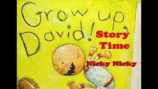 Gambar cover Grow Up David Story Time - Nicky Reads Grow Up David