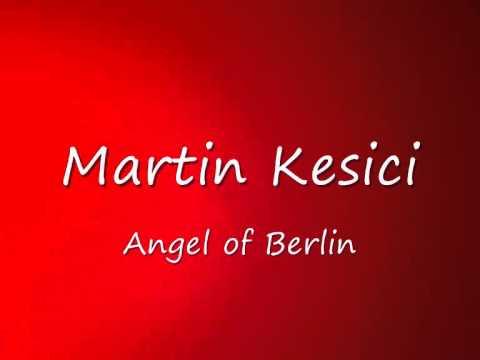 Martin Kesici - Angel of Berlin (top quali)