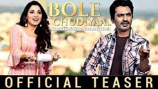 Bole Chudiyan Movie Teaser 2019 | Nawazuddin Siddiqui | Tamannaah Bhatia