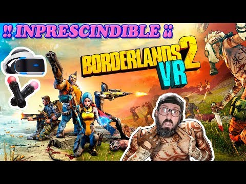 BORDERLANDS 2 VR gameplay en español PSVR Adaptacion de primera?¿