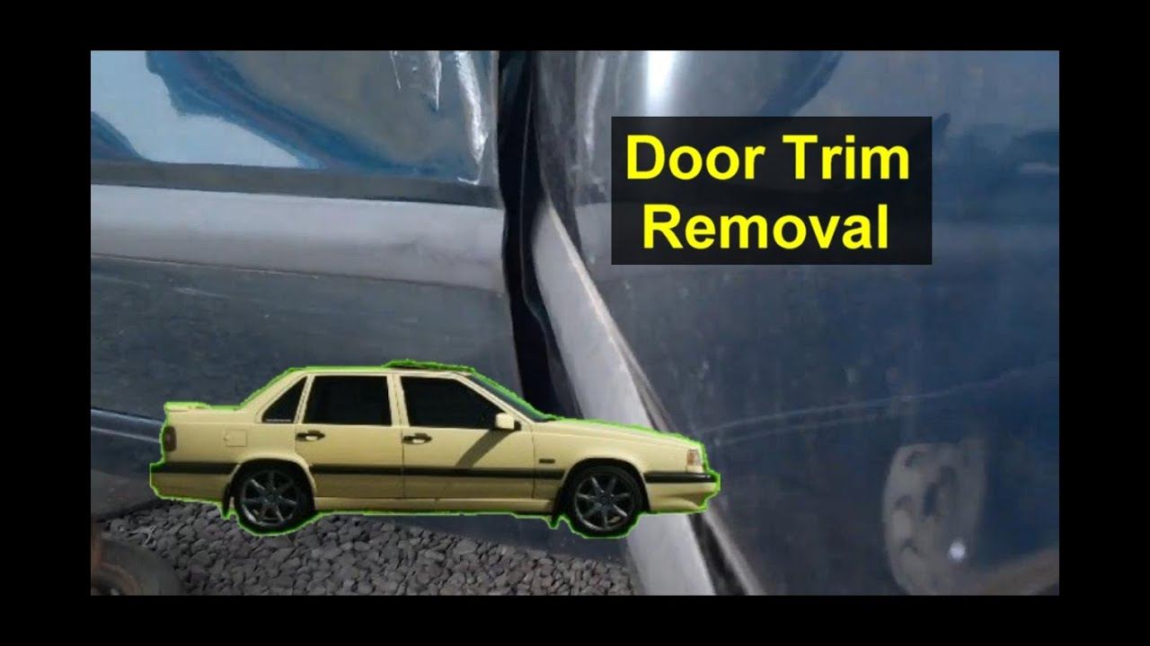 volvo  door trim molding removal auto repair series youtube