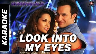 Look Into My Eyes Karaoke (Instrumental with Lyrics) | Humshakals | Saif Ali Khan, Esha Gupta
