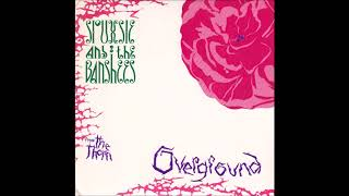 Siouxsie and the Banshees : Overground