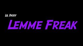 Lil Dicky - Lemme Freak (lyrics)