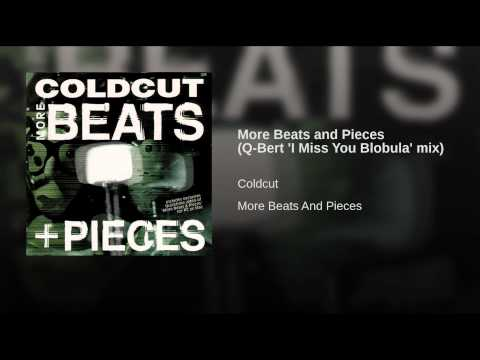 More Beats and Pieces (Q-Bert 'I Miss You Blobula' mix)