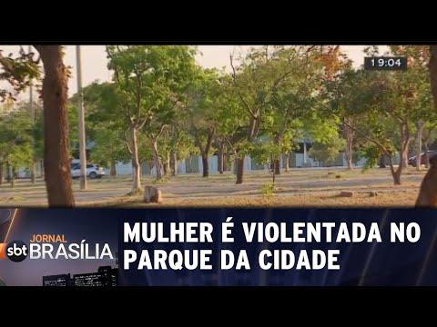Mulher é violentada no parque da cidade em plena luz do dia | Jornal SBT Brasília 06/09/2018