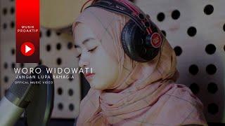 Woro Widowati - Jangan Lupa Bahagia (Official Music Video)