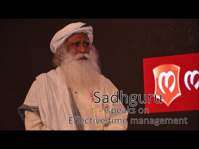 Sadhguru  on Effective Time Management