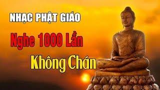 Nhạc Phật Giáo Nghe Hàng 1000 Lần Không Chán | Liên khúc Nhạc Phật, Nhạc Thiền Mới Nhất 2018