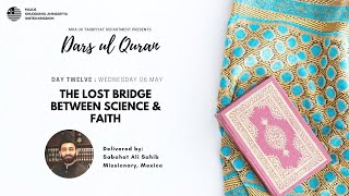 Daily Dars ul Quran #12: The lost bridge between Science and Faith #Ramadan2020