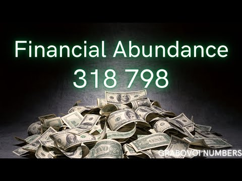 Financial Abundance - 318 798 - Grabovoi Numbers - Numerical sequences.