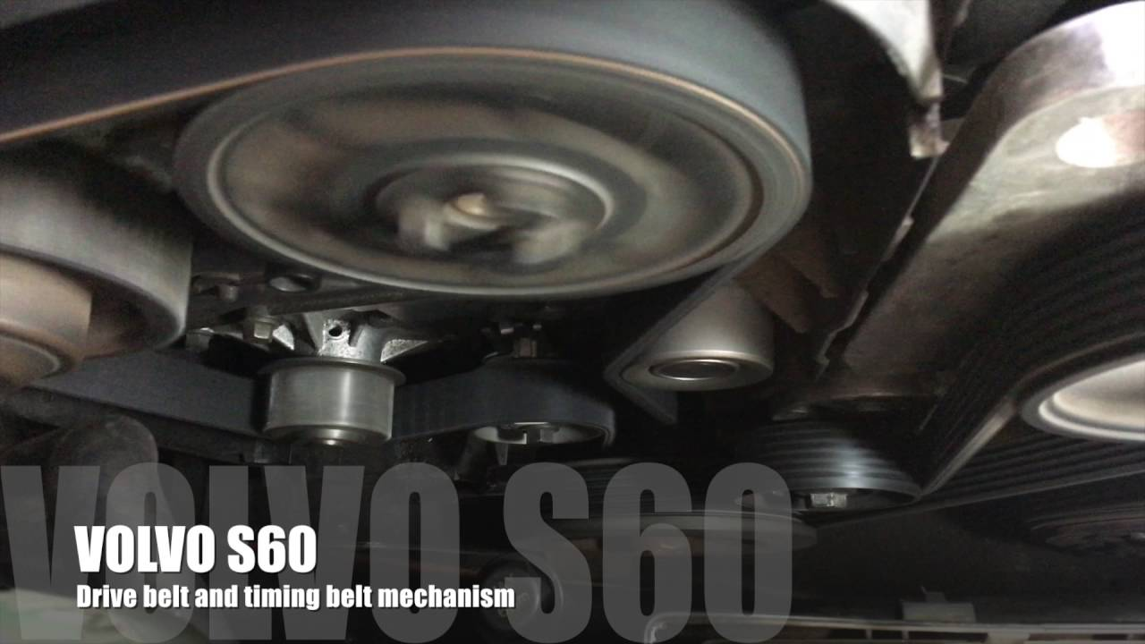 volvo s60 drive belt and timing belt mechanism