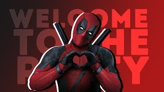 DEADPOOL 2 | welcome to the party
