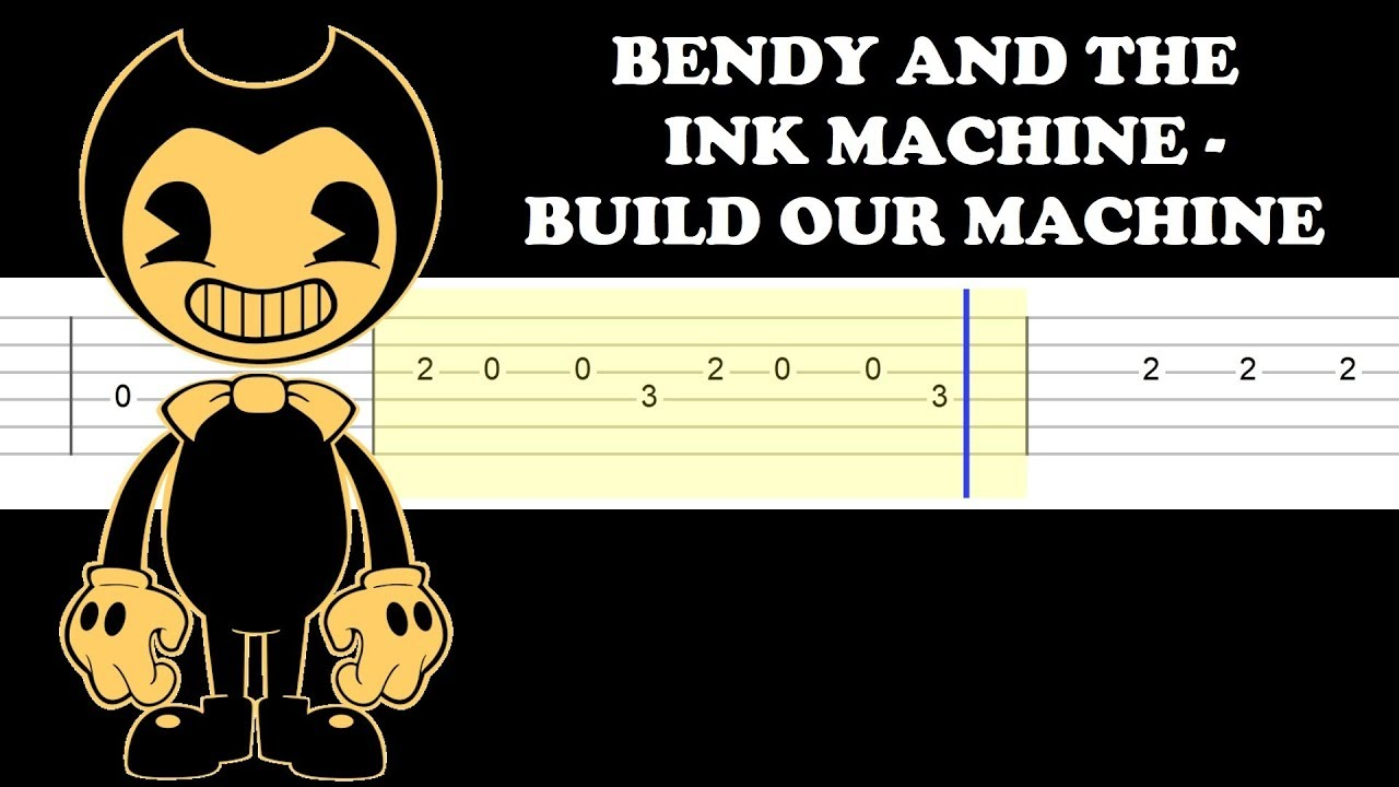 bendy and the ink machine build our machine easy guitar tabs tutorial da games youtube. Black Bedroom Furniture Sets. Home Design Ideas