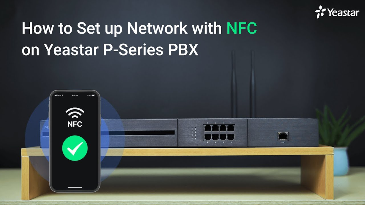 How to Set up Network with NFC on Yeastar P-Series PBX System | Configuration