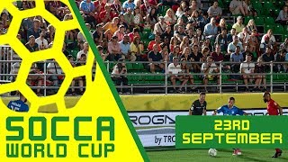 Socca World Cup 2018 | 23rd September