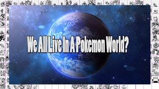 Pokemon Theory: Pokemon Exist on Earth?!