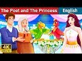 The Poet and The Princess Story | Bedtime Stories | English Fairy Tales