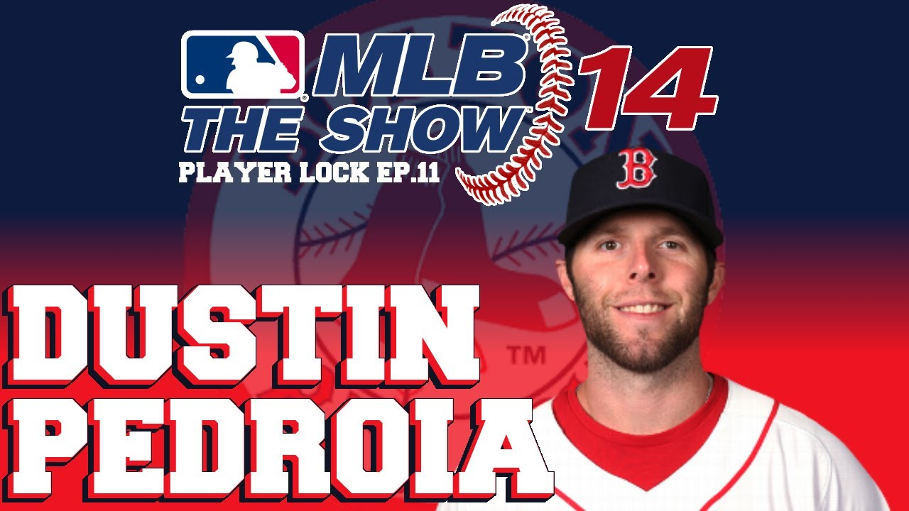 MLB 14 The Show Player Lock Ep.11: Dustin Pedroia