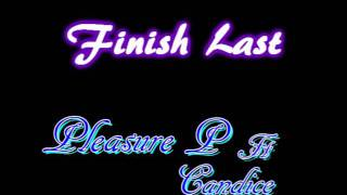 Finish Last - Pleasure P ft Candice