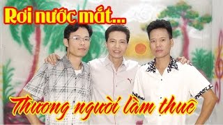 Thương Người Làm Thuê - Nhạc Chế Trữ Tình (Rơi nước mắt) | Tam Ca Thuốc Lào