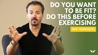 Before you exercise, learn health tips to achieve your weight loss transformation by signing up for eric edmeades free wildfit masterclass 👉 https://go.mindv...