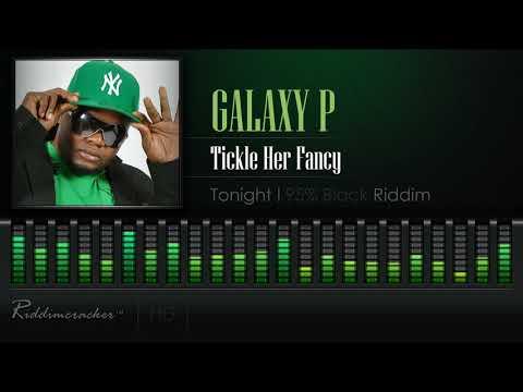 Galaxy P - Tickle Her Fancy (Tonight   95% Black Riddim) [HD]