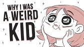 Why I was a Weird Kid