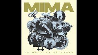 MIMA - La máquina patinaba