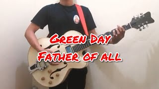 Green Day - Father of all (guitar cover)