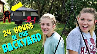 24 HOURS OVERNIGHT CHALLENGE IN OUR BACKYARD || Taylor and Vanessa